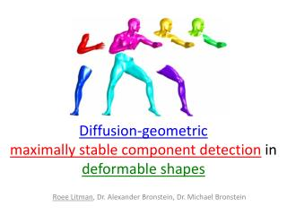 Diffusion-geometric maximally stable component detection  in  deformable shapes