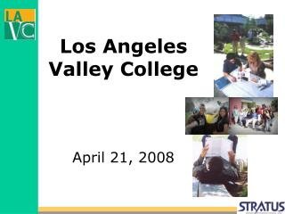 Los Angeles Valley College April 21, 2008