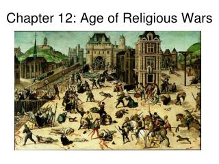 Chapter 12: Age of Religious Wars
