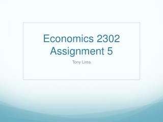 Economics 2302 Assignment 5