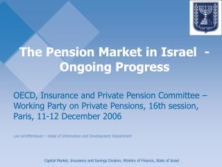 The Pension Market in Israel  -  Ongoing Progress