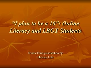 """I plan to be a 10"": Online Literacy and LBGT Students"