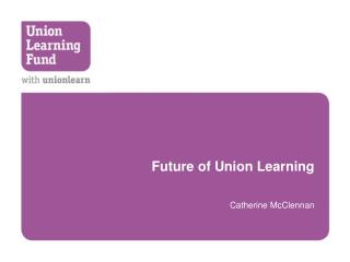 Future of Union Learning