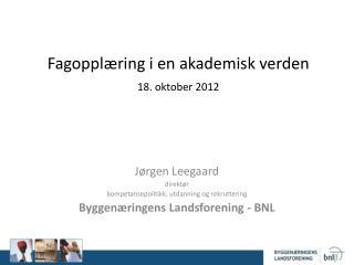 Fagopplæring i en akademisk verden 18. oktober 2012