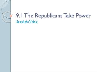 9.1 The Republicans Take Power