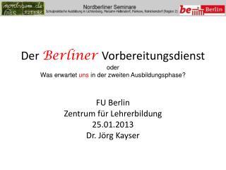 Der  Berliner  Vorbereitungsdienst oder Was erwartet  uns  in der zweiten Ausbildungsphase?