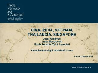 CINA, INDIA, VIETNAM, THAILANDIA, SINGAPORE