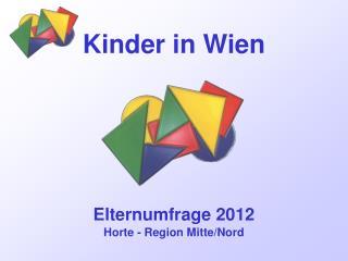 Elternumfrage 2012  Horte - Region Mitte/Nord