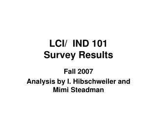 LCI/  IND 101 Survey Results