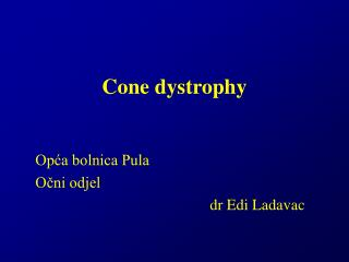 Cone dystrophy