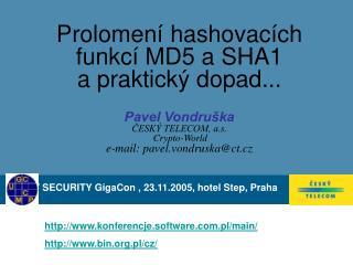 IT SECURITY GigaCon , 23.11.2005, hotel Step, Praha