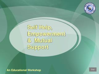 Self Help, Empowerment &  Mutual Support