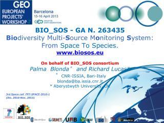 BIO_SOS - GA N. 263435 Bio diversity Multi- S ource M o nitoring  S ystem: