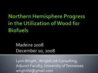 Northern Hemisphere Progress in the Utilization of Wood for Biofuels