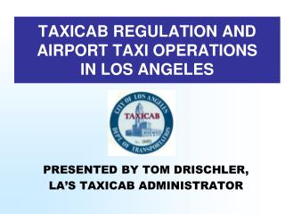 TAXICAB REGULATION AND AIRPORT TAXI OPERATIONS IN LOS ANGELES