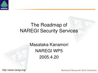 The Roadmap of NAREGI Security Services