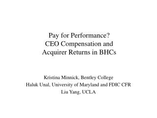 Pay for Performance? CEO Compensation and  Acquirer Returns in BHCs