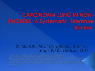 CARCINOMA LUNG IN NON-SMOKERS: A Systematic  Literature Review.
