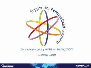Documentation Utilizing WVEIS On the Web (WOW) December 2, 2011