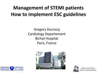Gregory  Ducrocq Cardiology D epartement Bichat  Hospital Paris, France