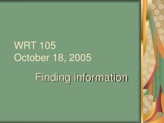 WRT 105 October 18, 2005