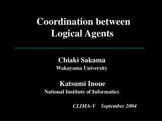 Coordination between  Logical Agents