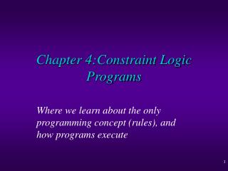 Chapter 4:Constraint Logic Programs