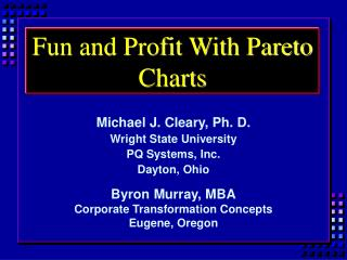 Fun and Profit With Pareto Charts
