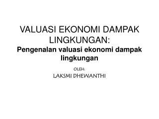 VALUASI EKONOMI DAMPAK LINGKUNGAN: Pengenalan valuasi ekonomi dampak lingkungan