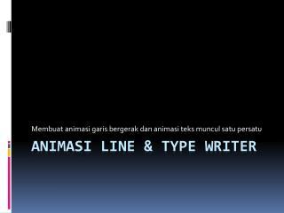 Animasi  line & Type Writer
