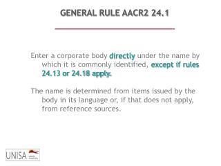 GENERAL RULE AACR2 24.1