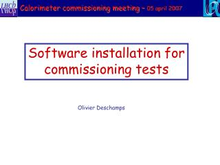 Software installation for commissioning tests