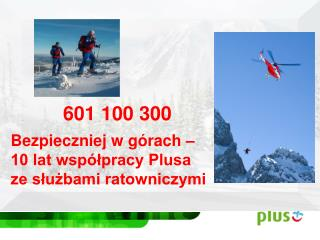 601 100 300 Bezpieczniej w górach –  10 lat współpracy Plusa ze służbami ratowniczymi