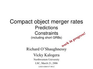 Compact object merger rates  Predictions   Constraints  (including short GRBs)