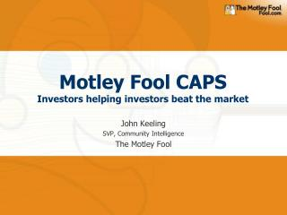 Motley Fool CAPS Investors helping investors beat the market