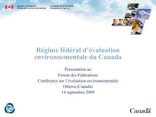 Régime fédéral d'évaluation environnementale du Canada