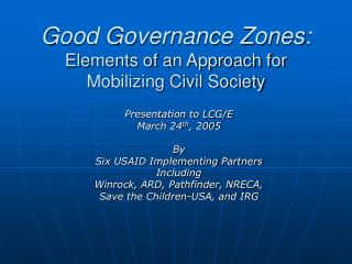Good Governance Zones: Elements of an Approach for Mobilizing Civil Society