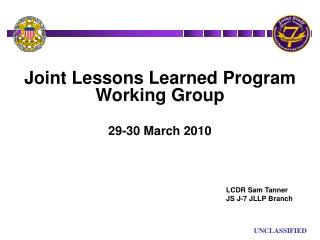 Joint Lessons Learned Program Working Group 29-30 March 2010