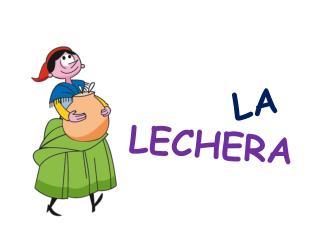LECHERA