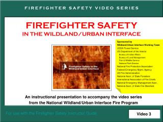 FIREFIGHTER SAFETY IN THE WILDLAND/URBAN INTERFACE