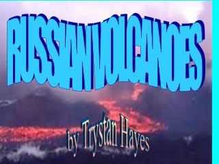 RUSSIAN VOLCANOES