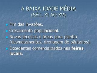 A BAIXA IDADE MÉDIA  (SÉC. XI AO XV)