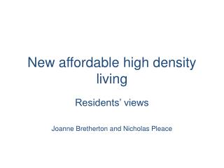 New affordable high density living