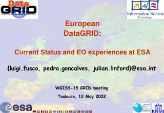 European  DataGRID: Current Status and EO experiences at ESA