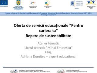 """Oferta  de  servicii educaționale  """" Pentru cariera  ta"""" Repere  de  sustenabilitate"""