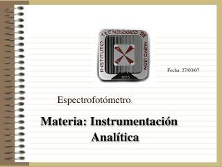Materia: Instrumentación                   Analítica