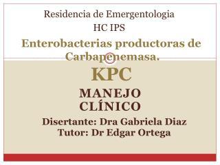 Enterobacterias  productoras de  Carbapenemasa . KPC