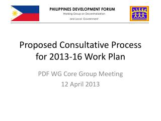 Proposed  Consultative  Process for 2013-16  Work Plan
