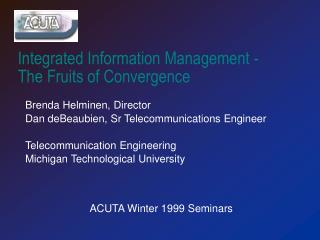 Integrated Information Management -  The Fruits of Convergence