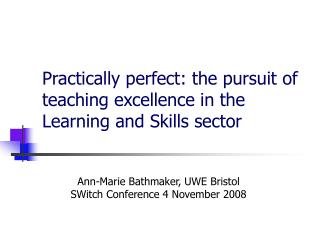 Practically perfect: the pursuit of teaching excellence in the Learning and Skills sector